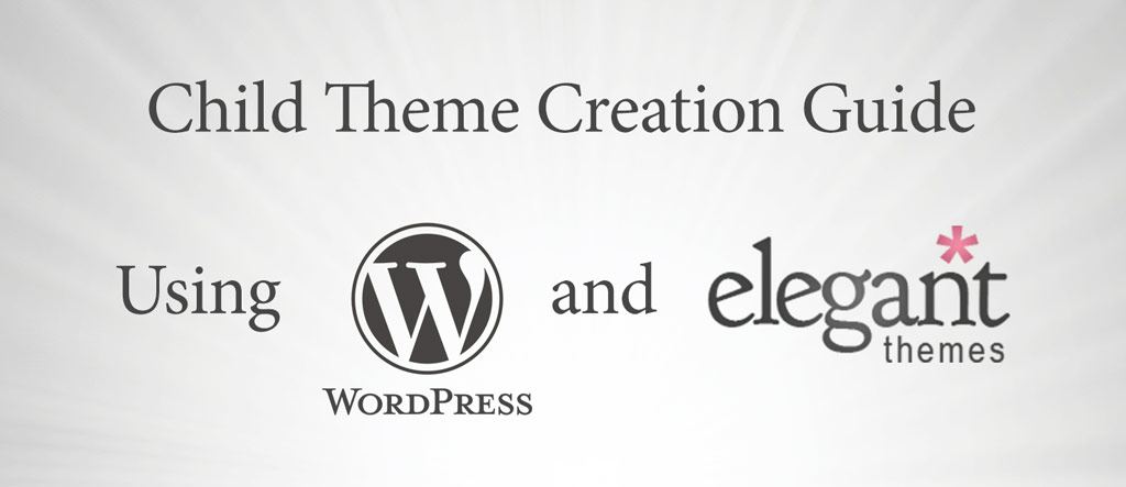 WordPress Child Theme tutorial for Elegant Themes